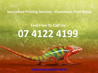 Specialized Printing Services - Chameleon Print Group