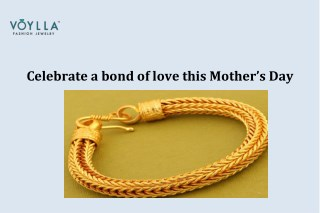 Celebrate a bond of love this Mother's Day