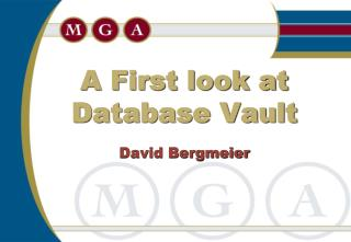 A First look at Database Vault David Bergmeier