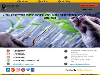 Global Biopolymers Market Outlook 2024, Global Opportunity And Demand Analysis, Market Forecast, 2016-2024