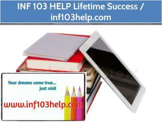 INF 103 HELP Lifetime Success / inf103help.com