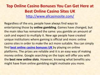 Top Online Casino Bonuses You Can Get Here at Best Online Casino Sites UK