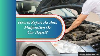 How to Report an Auto Malfunction or Car Defect