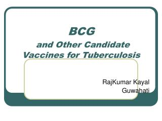 BCG and Other Candidate Vaccines for Tuberculosis