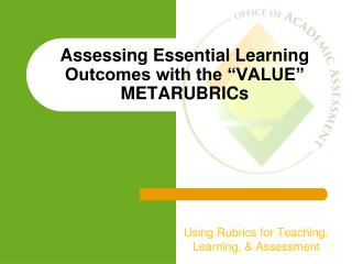 "Assessing Essential Learning Outcomes with the ""VALUE"" METARUBRICs"