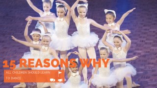 15 Reasons Why All Children Should Learn to Dance
