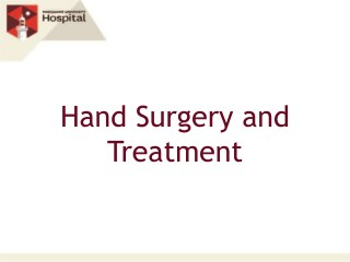Hand Surgery and Treatment