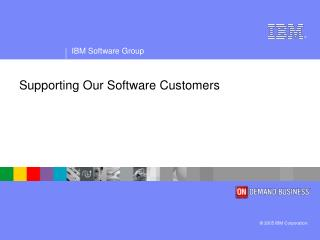 Supporting Our Software Customers