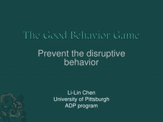 The Good Behavior Game