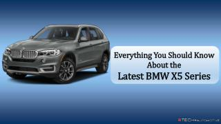 Everything You Should Know About the Latest BMW X5 Series