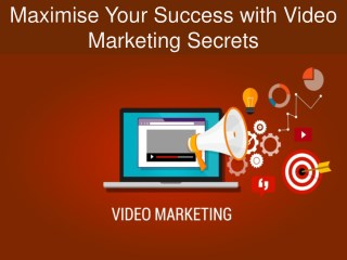 Maximise Your Success with Video Marketing Secrets