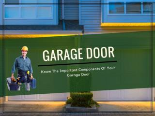 Know The Important Components Of Your Garage Door