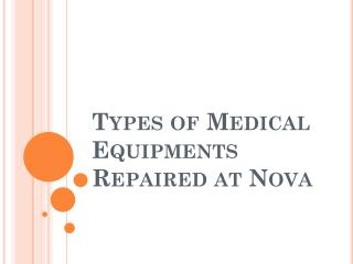 Types of Medical Equipments Repaired at Nova