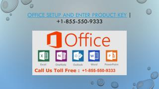 Office Setup and Enter Product Key |  1-855-550-9333