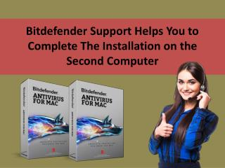 Bitdefender Support Helps You to Complete The Installation on the Second Computer