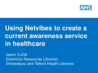 Using Netvibes to create a current awareness service in healthcare