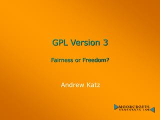 GPL Version 3 Fairness or Freedom?