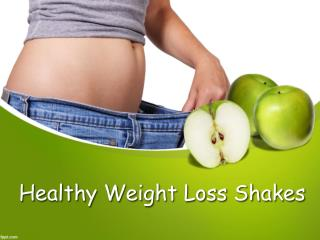 Healthy Weight Loss Shakes
