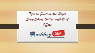Tips to finding the right smartphone online with best offers