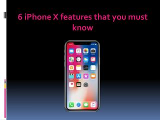 6 iPhone X features that you must know