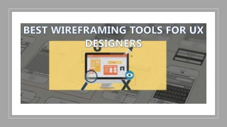 BEST WIREFRAMING TOOLS FOR UX DESIGNERS