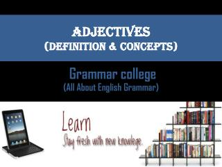 Adjectives - List of Adjectives, Adjectives in English | GrammarCollege.com