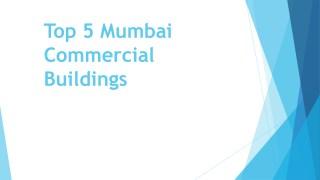 Top 5 Mumbai Commercial Buildings