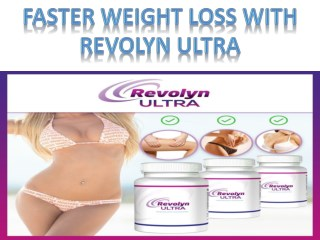 Faster weight loss with Revolyn Ultra