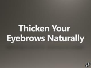 Thicken Your Eyebrows Naturally