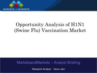 Opportunity Analysis of H1N1 Swine Flu Vaccination Market