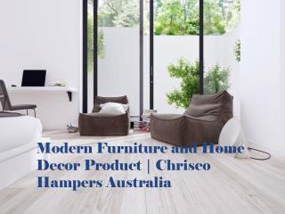 Modern Furniture and Home Decor Product