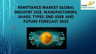 Remittance Market Global Industry Size, Manufacturers, Share, Types, End User and Future Forecast 2022