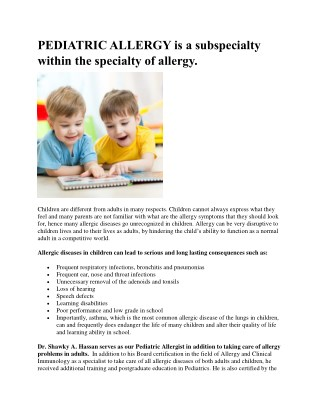 PEDIATRIC ALLERGY is a subspecialty within the specialty of allergy