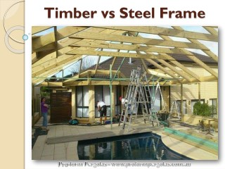 Timber vs Steel Frame - Pro-Form Pergolas Adelaide