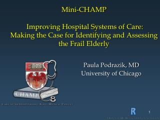 Mini-CHAMP Improving Hospital Systems of Care: Making the Case for Identifying and Assessing the Frail Elderly
