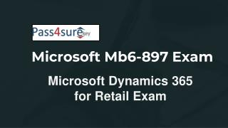Move Towards Microsoft Dynamics 365 Retails Exam With Mb6-897 Dumps Book