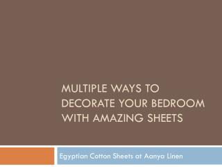 Multiple ways to decorate your Bedroom with amazing Sheets