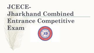 JCECE- Jharkhand Combined Entrance Competitive Exam