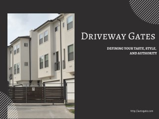 Driveway Gates- Defining your Taste, Style, and Authority
