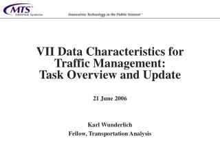 VII Data Characteristics for Traffic Management:  Task Overview and Update