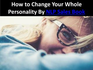 How to Change Your Whole Personality By NLP Sales Book