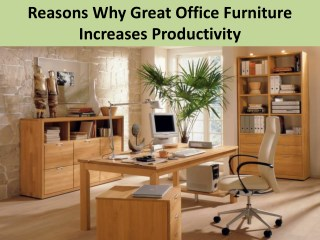 Reason Why Great Office Furniture Increases Productivity
