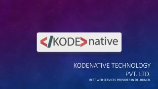 Kodenative - Best Web Serives Provider in Delhi/NCR