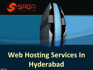 Web Hosting Company in Hyderabad,Website Hosting Services in Hyderabad – Saga Bizsolutions