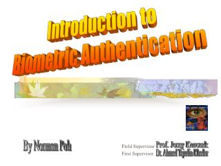 Introduction to Biometric Authentication