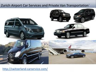 Zurich Airport Car Services and Private Van Transportation