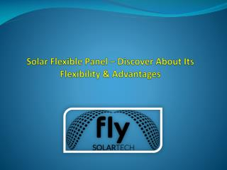 Solar Flexible Panel | Fly Solartech Solutions SRL