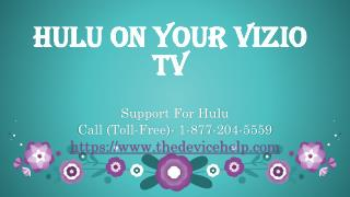 Call 1-877-204-5559 Hulu on your Vizio TV