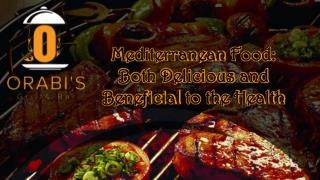 Mediterranean Food: Both Delicious and Beneficial to the Health
