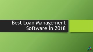 Best Loan Management Software in 2018 How to identify the best loan management software?